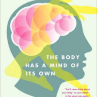Body Has a Mind of Its Own: How Body Maps in Your Brain Help You Do (Almost) Everything Better