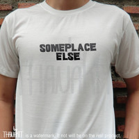 Someplace Else TShirt - Fashion Grunge Horror Hipster Tee Shirt Tee Shirts Size - S M L XL XXL 3XL