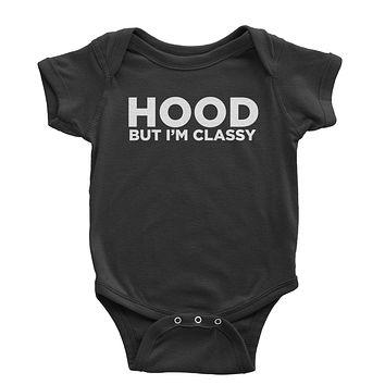 Hood But I'm Classy Infant One-Piece Romper Bodysuit