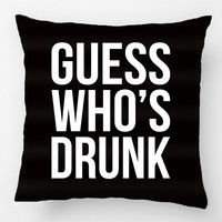 Guess Who's Drunk Funny Quote Wedding Decorative Cushion Cover Pillow Case Customize Gift By Lvsure For Car Sofa Seat Pillowcase