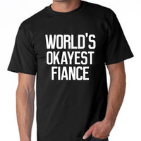 Great World's Okayest FIANCE T Shirt Great Mens Fiance Announcement Wedding T Shirt Makes Great Gift For Groom TO Be Wedding Gift Look