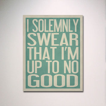 """Typography Print / I Solemnly Swear That I'm Up To No Good 11"""" x 14"""" Poster / Inspirational Quote / Kids Room"""