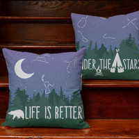 Life is Better Under the Stars - Camping Print Pillow Covers and or Cushion Inserts - Camping Pillows, Cabin Decor, Outdoors Print, Teepee