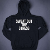 Sweat Out The Stress Gym Tops Slogan Sweatshirt Hoodie Inspiring Motivational Workout Running Sports Clothes