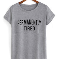 permanently tired T shirt