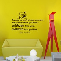 Wall Vinyl Decal Quote Sticker Home Decor Art Mural Promise me you'll always remember: You're braver than you believe, and stronger than you seem, and smarter than you think Winnie The Pooh Z337