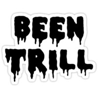 Been Trill