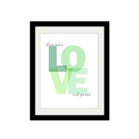 """All you need is Love. Love is all you need. Inspirational Quote. Love Quote. Love Poster. Blue and Green. 8.5x11"""" Print."""