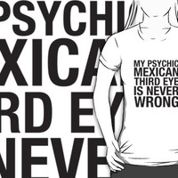 PSYCHIC  MEXICAN  THIRD EYE
