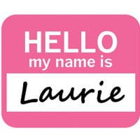 Laurie Hello My Name Is Mouse Pad