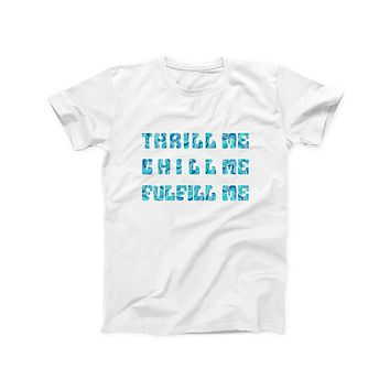 Thrill Me Chill Me Fulfill Me Tee