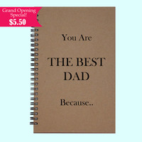 You Are The Best Dad Because - Journal, Book, Custom Journal, Sketchbook, Scrapbook, Extra-Heavyweight Covers