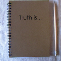 truth is... - 5 x 7 journal
