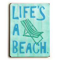 Life's A Beach by Artist Peter Horjus Wood Sign