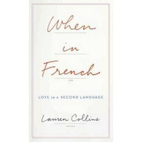 When in French : Love in a Second Language (Hardcover) (Lauren Collins)