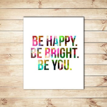 Shop Be Happy Be Bright Be You On Wanelo