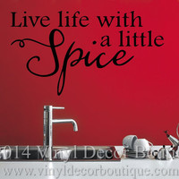 Live Life with a little Spice Kitchen vinyl wall decal wall quote vinyl lettering Kitchen dining wall decal Live Life with a little spice