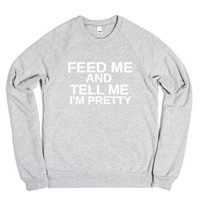 Feed Me And Tell Me I'm Pretty-Unisex Heather Grey Sweatshirt