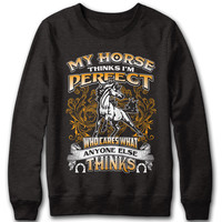 My Horse Thinks I'm Perfect