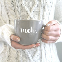 "Coffee Mug ""meh."" funny quote"
