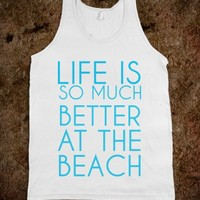 LIFE IS SO MUCH BETTER AT THE BEACH - glamfoxx.com