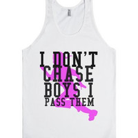 I Don't Chase Boys I Pass Them  Tank Top
