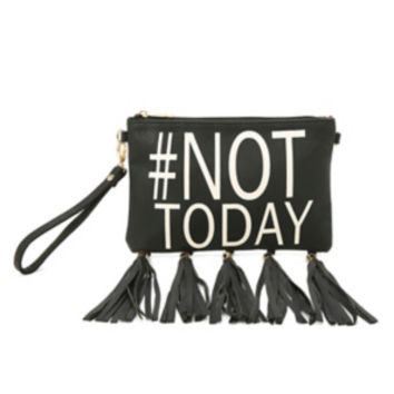 Not Today Clutch Bag