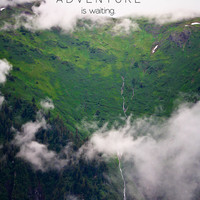 """Alaska, Mountains, Mist, Forest, photography, typography - """"Adventure is Waiting"""""""