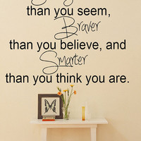 You are stronger than you seem.. Vinyl wall decal