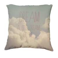 "Throw Pillow-Home Decor- Dream A Little "" 18 x 18 Pillow-Typography--Fluffy Clouds-Pink & Blue-Home Decor-"