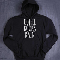 Coffee Books Rain Hoodie Slogan Book Lover Reader Tumblr Sweatshirt Jumper