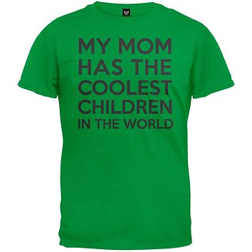 My Mom Has the Coolest Children T-Shirt