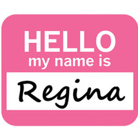 Regina Hello My Name Is Mouse Pad