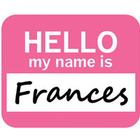 Frances Hello My Name Is Mouse Pad