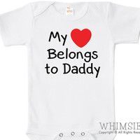 My Heart Belongs to Daddy Baby Bodysuit, One Piece, Cute Baby Clothes