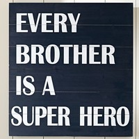 Every Brother is a Super Hero Art