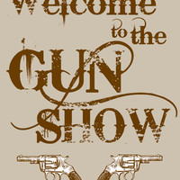 Welcome To The Gun Show Typography Photo, Poster or Canvas Print Wall Decor Grey Tan Beige Brown