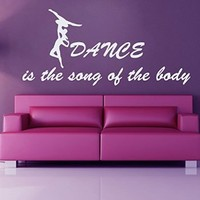 Wall Decor Vinyl Decal Sticker Dancers Ballet Quote Dance Is the Song of the Body Kg25