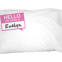 Evelyn Hello My Name Is Pillowcase