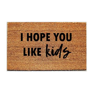 I Hope You Like Kids Doormat