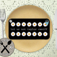 Lol Ur Not Taylor Caniff Quote Daisy Flower Pattern Cute Custom Rubber Case iPod 5th Generation and Plastic Case For The iPod 4th Generation
