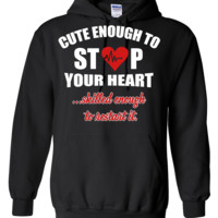 Cute enought to stop your heart - paramedic Hoodie
