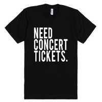 Need Concert Tickets-Unisex Black T-Shirt