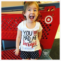 You Had Me At Target - You Had Me At Hello - Target Shirt - Shopping - Funny Shirt - Mom Life - Toddler Tshirt - Mommy and Me - Target Lover