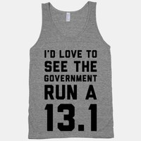 I'd Like To See The Government Run A 13.1