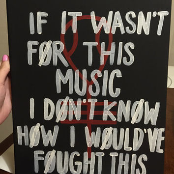 "Twenty One Pilots Canvas Painting Quote - ""If It Wasn't For This Music I Don't Know How I Would've Fought This"""