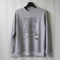 You Know Nothing Jon Snow Sweatshirt Sweater Shirt – Size XS S M L XL