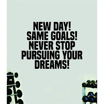 New Day Same Goals Quote Wall Decal Sticker Vinyl Art Home Decor Bedroom Boy Girl Inspirational Motivational Gym Fitness Health Exercise Lift Beast