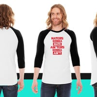 Haters gonna hate! American Apparel Unisex 3/4 Sleeve T-Shirt