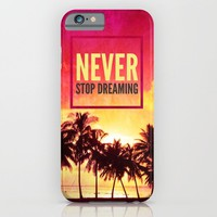 NEVER STOP DREAMING - for iphone iPhone & iPod Case by Simone Morana Cyla